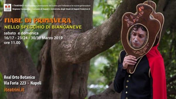 """Fiabe di Primavera: """"Nello specchio di Biancaneve"""" all'Orto Botanico di Napoli"""