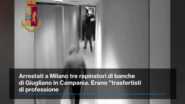 Da Giugliano a Milano per rapinare la banca: il video del colpo da 1 milione