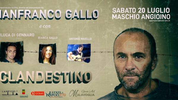 """Gianfranco Gallo in scena al Maschio Angioino con """"Clandestino"""""""