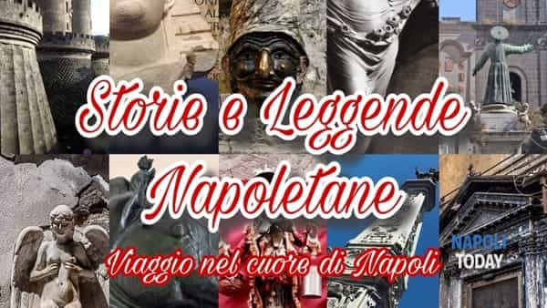 Storie e Leggende Napoletane: viaggio nel cuore della città