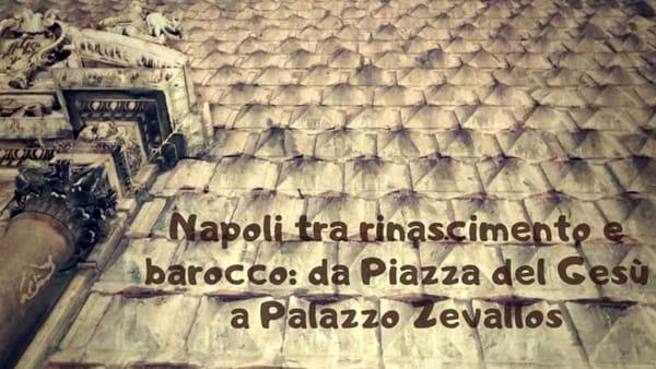 """Tour """"Napoli tra Rinascimento e Barocco: dai Sanseverino agli Zevallos"""""""