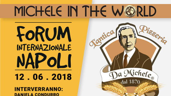 Primo Forum Internazionale dell'Antica Pizzeria da Michele in The World