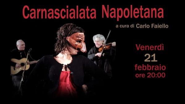 """Carnascialata Napoletana: personaggi e maschere """"carnascialesche"""" del Teatro Popolare"""