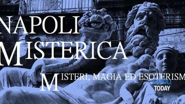 Napoli Misterica: tour tra misteri, magia ed esoterismo