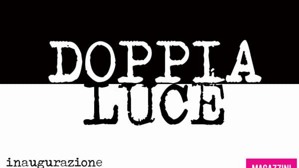 Doppia Luce, mostra fotografica di Valentina Tamborra