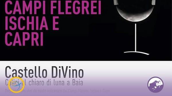 Castello DiVino: Calici al chiaro di luna a Baia