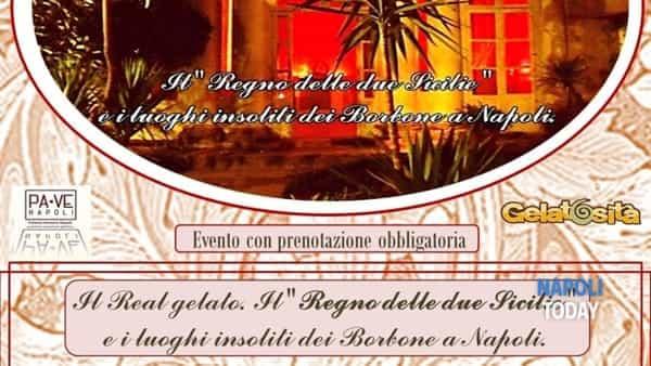 """Il Real Gelato: il """"Regno delle due Sicilie """" e i luoghi insoliti dei Borbone a Napoli"""