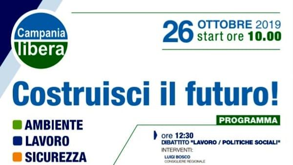 """Campania Libera presenta """"Costruisci il Futuro"""""""