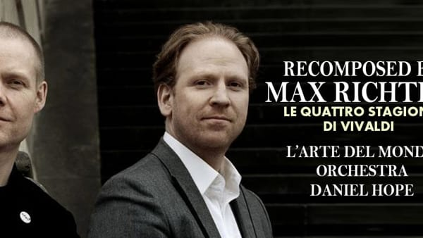 Recomposed by Max Richter: Le quattro stagioni di Vivaldi